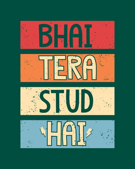 Shop Bhai Tera Stud Hai Full Sleeve T-Shirt