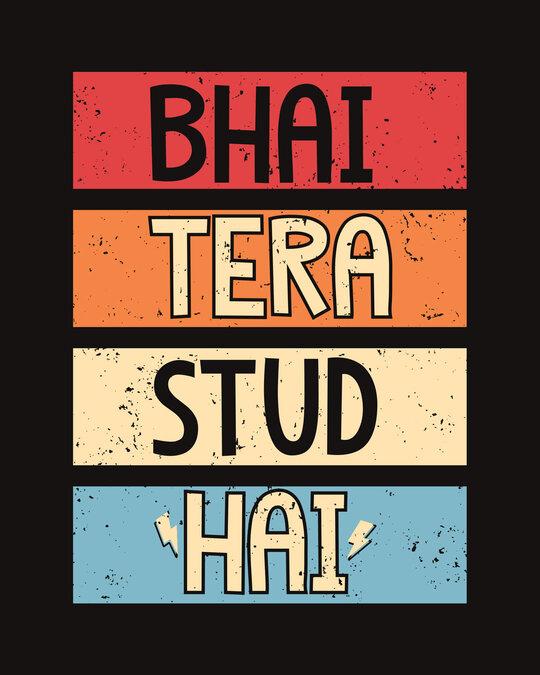 Shop Bhai Tera Stud Hai Half Sleeve T-Shirt-Full
