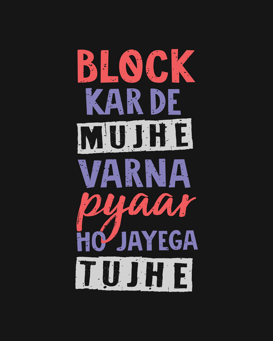 Shop Block Kar De Mujhe Half Sleeve T-Shirt-Full
