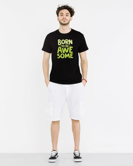 Shop Born To Be Awesome Half Sleeve T-Shirt