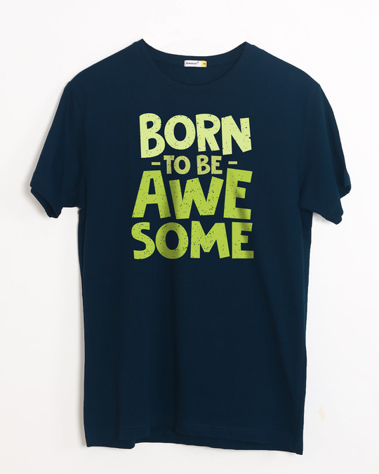 Shop Born To Be Awesome Half Sleeve T-Shirt-Front