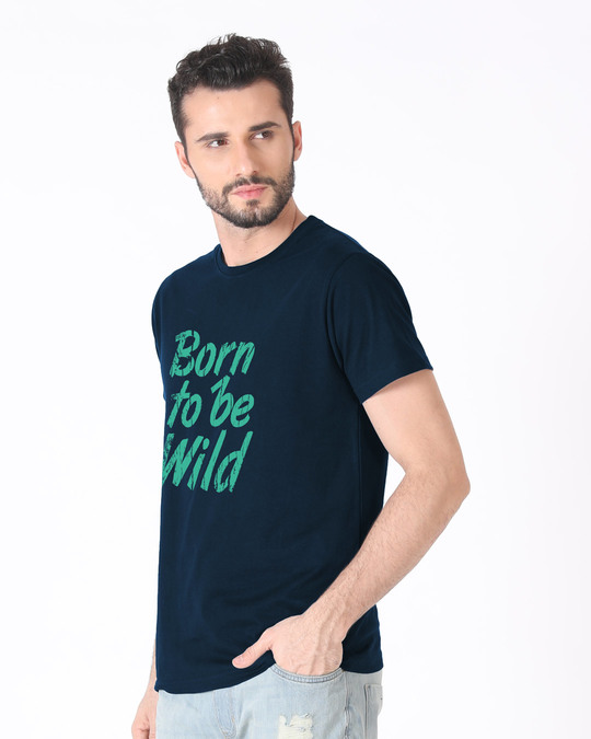 Shop Born To Be Wild Half Sleeve T-Shirt-Full