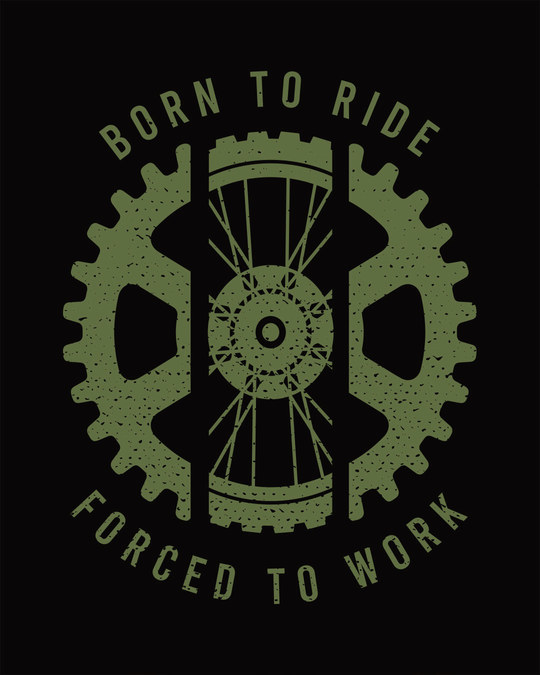 Shop Born To Ride Forced To Work Half Sleeve T-Shirt