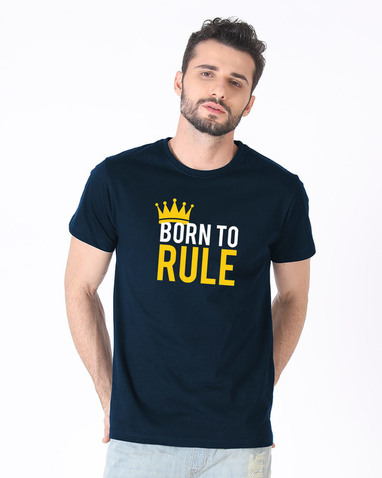 Shop Born To Rule Half Sleeve T-Shirt-Back