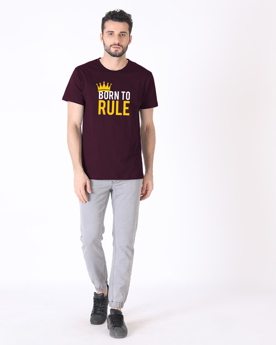 Shop Born To Rule Half Sleeve T-Shirt