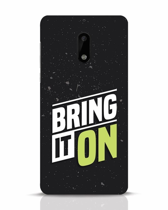 Shop Bring It On Nokia 6 Mobile Cover-Front
