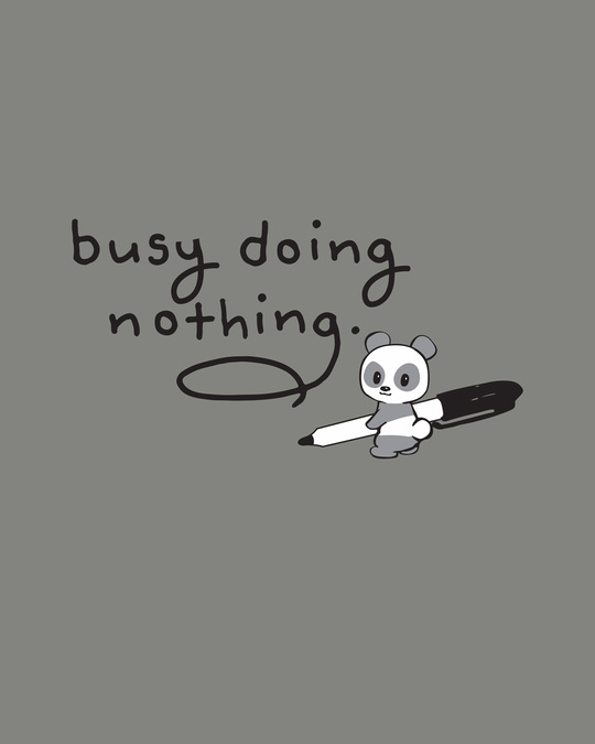 Shop Busy Doing Nothing Half Sleeve T-Shirt-Full