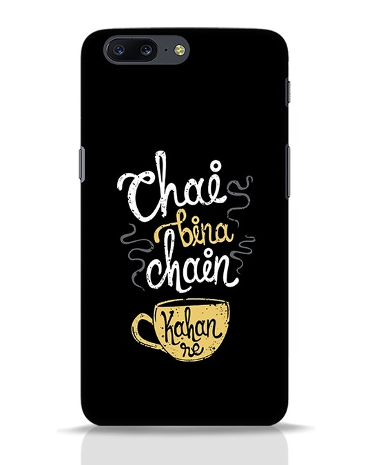 Shop Chai Bina Chain Kahan Re OnePlus 5 Mobile Cover-Front