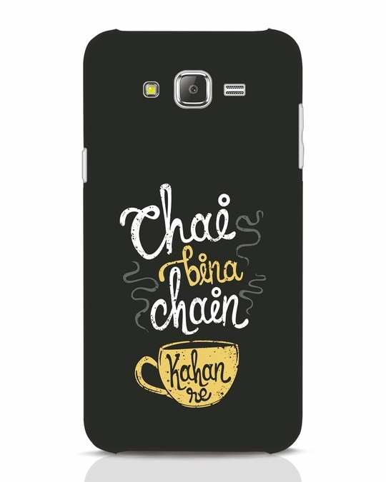 Shop Chai Bina Chain Kahan Re Samsung Galaxy J7 Mobile Cover-Front