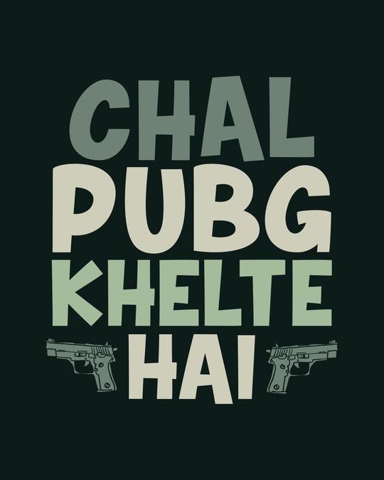Shop Chal Pubg Khelte Hai Basic Round Hem T-Shirt