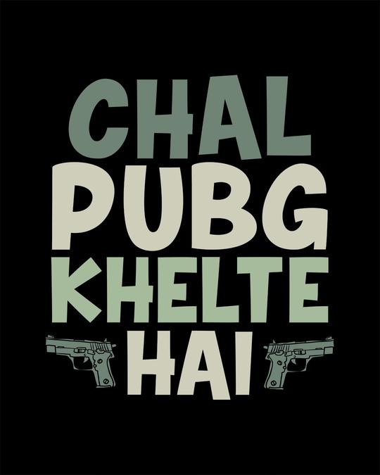 Shop Chal Pubg Khelte Hai Boyfriend T-Shirt