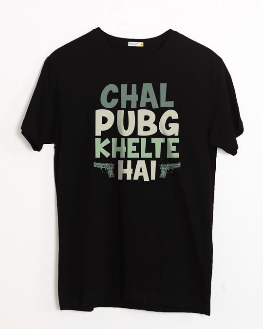 Shop Chal Pubg Khelte Hai Half Sleeve T-Shirt-Front