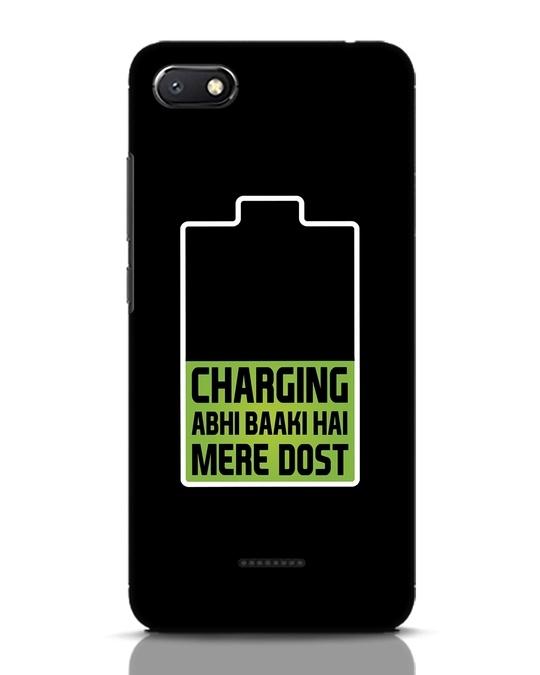 Shop Charging Abhi Baaki Hai Mere Dot Xiaomi Redmi 6A Mobile Cover-Front