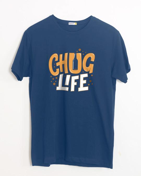Shop Chug Life Half Sleeve T-Shirt-Front