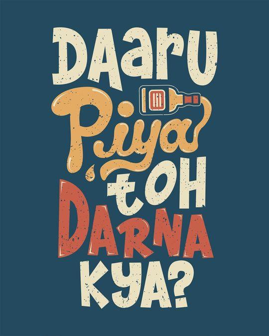 Shop Daaru Piya Toh Darrna Kya Round Neck 3/4th Sleeve T-Shirt