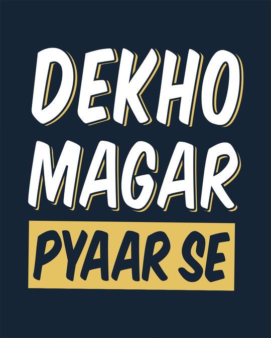 Shop Dekho Magar Pyaar Se Half Sleeve T-Shirt