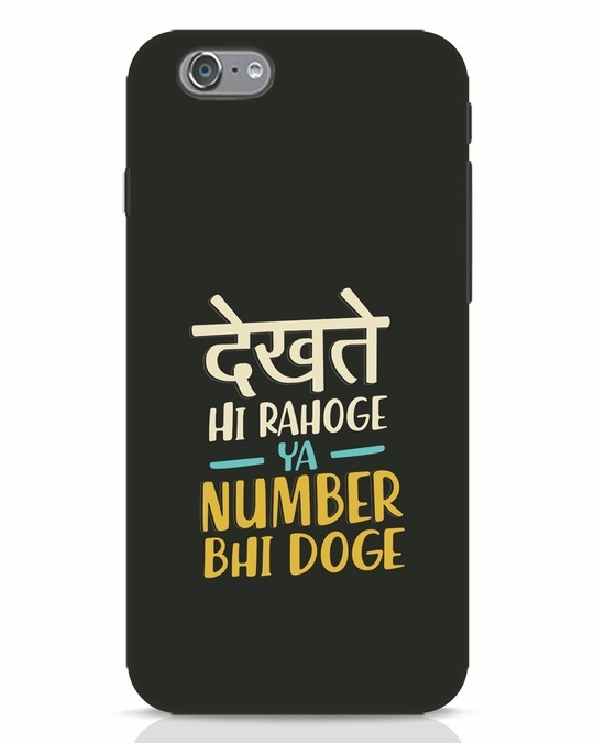 Shop Dekhte Hi Rahoge iPhone 6s Mobile Cover-Front
