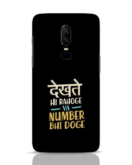 Shop Dekhte Hi Rahoge OnePlus 6 Mobile Cover-Front