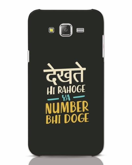 Shop Dekhte Hi Rahoge Samsung Galaxy J7 Mobile Cover-Front