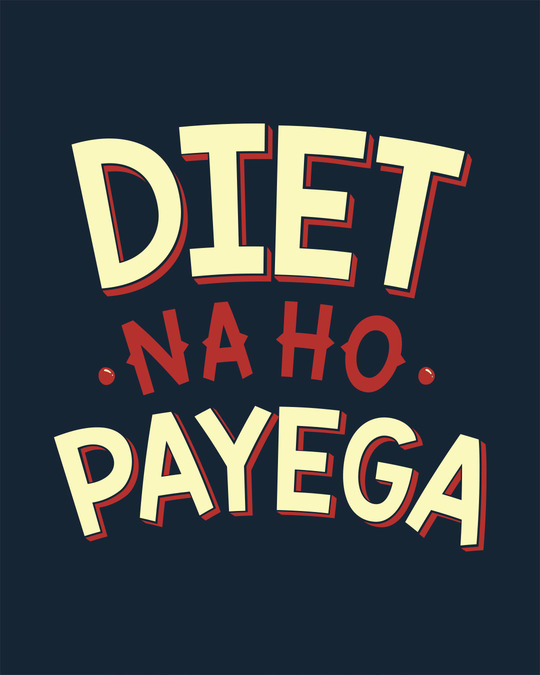 Shop Diet Na Ho Payega Half Sleeve T-Shirt