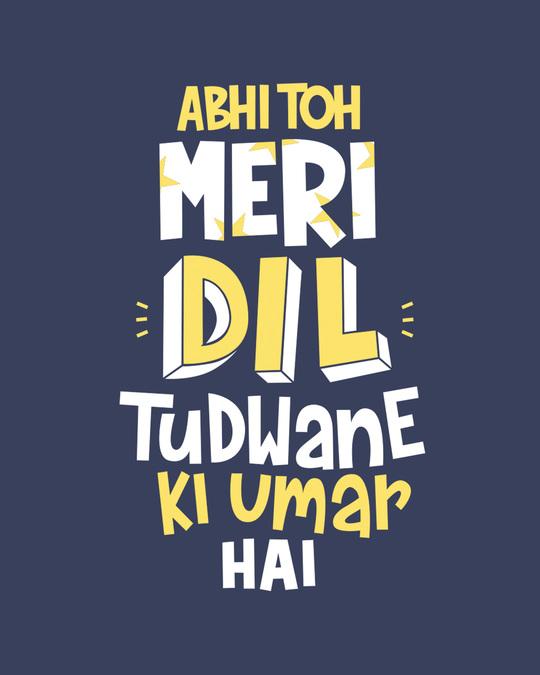 Shop Dil Tudwane Ki Umar Half Sleeve T-Shirt-Full