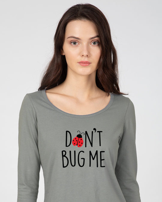 Shop Don't Bug Me Scoop Neck Full Sleeve T-Shirt-Front