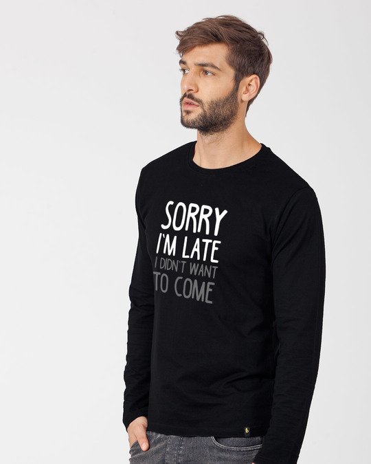 Shop Don't Want To Come Full Sleeve T-Shirt-Back