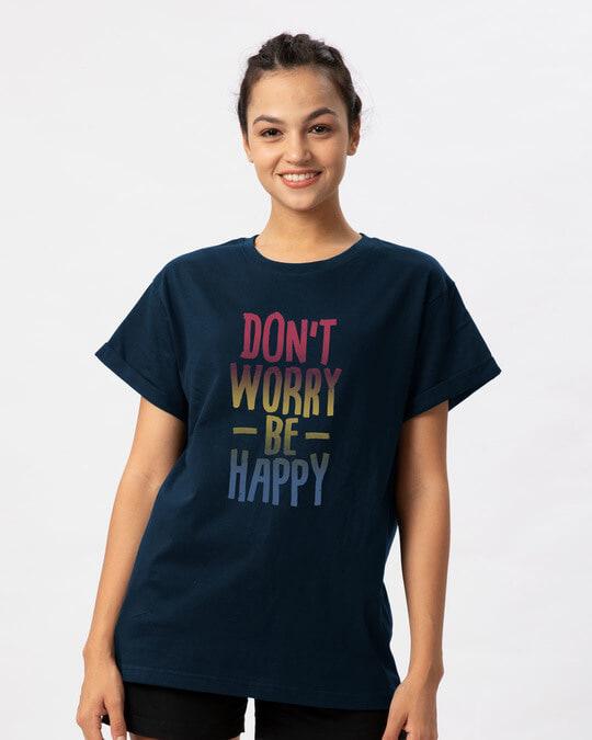 Shop Don't Worry Just Be Happy Boyfriend T-Shirt-Front
