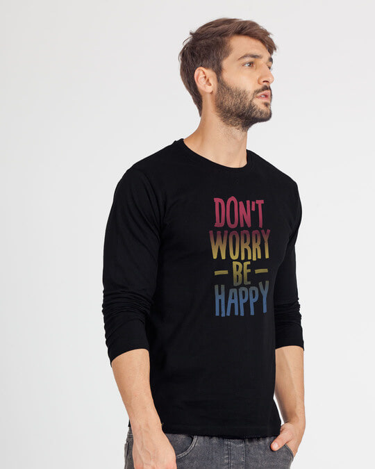 Shop Don't Worry Just Be Happy Full Sleeve T-Shirt-Back