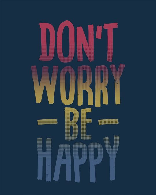 Shop Don't Worry Just Be Happy Round Neck 3/4th Sleeve T-Shirt
