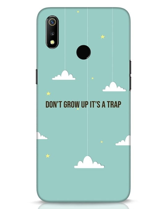 Shop Dont Grow Up Realme 3 Mobile Cover-Front