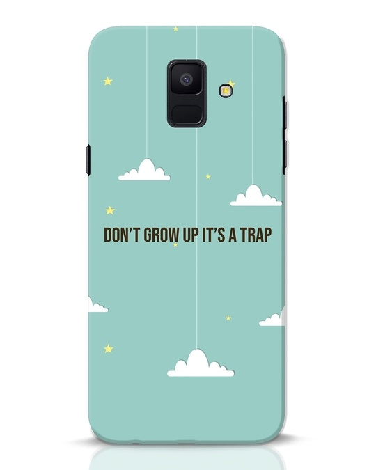 Shop Dont Grow Up Samsung Galaxy A6 2018 Mobile Cover-Front