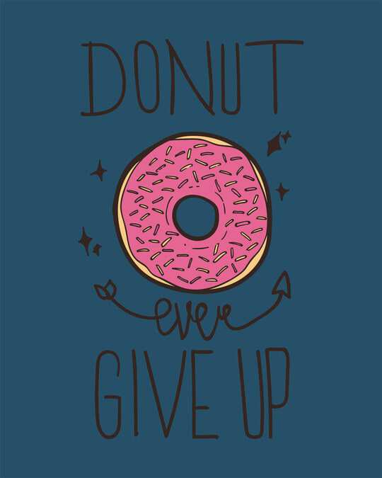 Shop Donut Ever Give Up Basic Round Hem T-Shirt