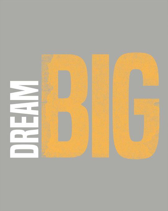 Shop Dream Big Sideways Half Sleeve T-Shirt
