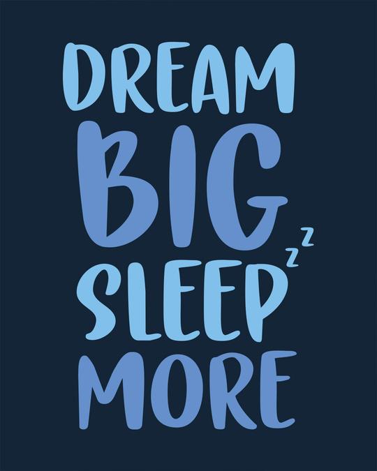 Shop Dream Big Sleep More Full Sleeve T-Shirt