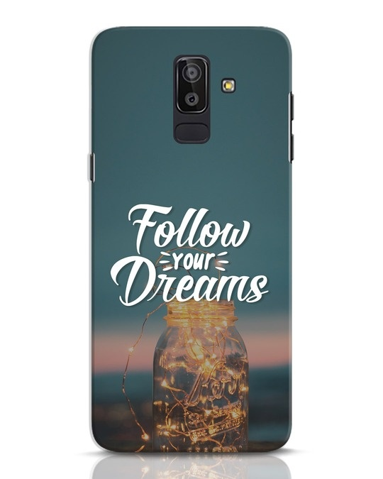 Shop Dreams To Be Followed Samsung Galaxy J8 Mobile Cover-Front