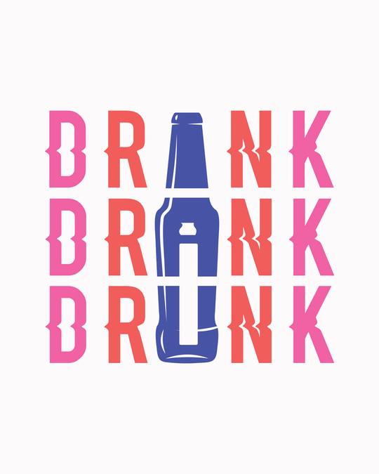 Shop Drink,drank,drunk Half Sleeve T-Shirt-Full