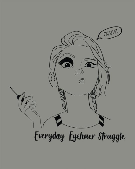 Shop Eyeliner Struggle Round Neck 3/4th Sleeve T-Shirt