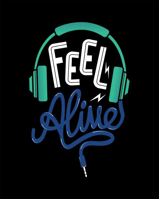 Shop Feel Alive Half Sleeve T-Shirt