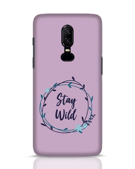 Shop Floral Stay Wild OnePlus 6 Mobile Cover-Front