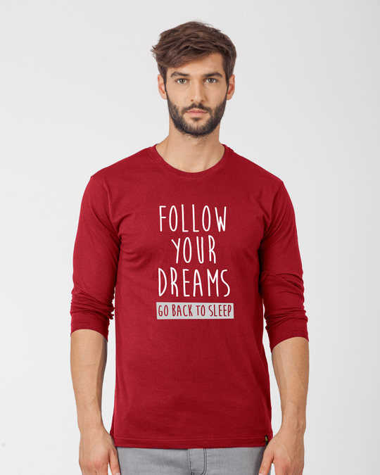 Shop Follow Your Dreams Full Sleeve T-Shirt-Front
