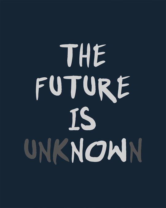 Shop Future Is Unknown Half Sleeve T-Shirt