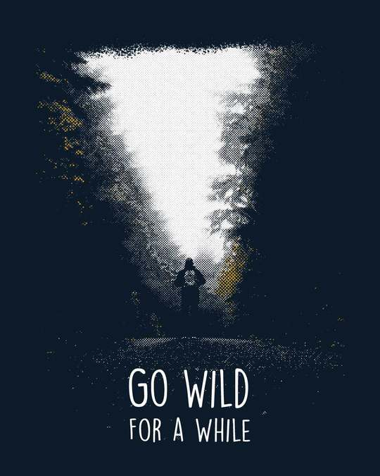 Shop Go Wild For A While Half Sleeve T-Shirt
