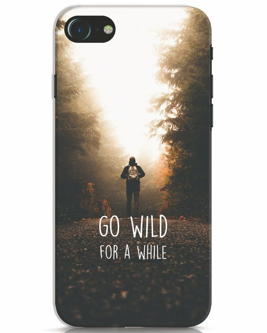 Shop Go Wild For A While iPhone 7 Mobile Cover-Front