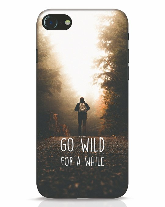 Shop Go Wild For A While iPhone 8 Mobile Cover-Front