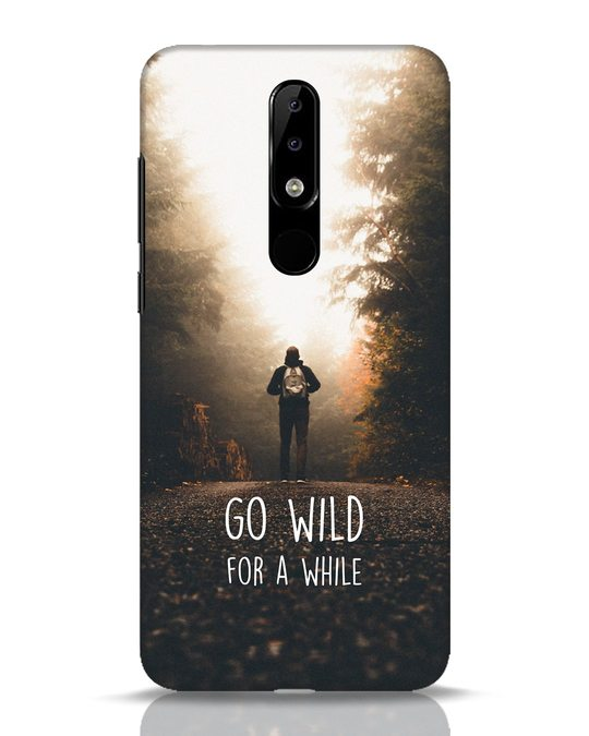 Shop Go Wild For A While Nokia 5.1 Plus Mobile Cover-Front