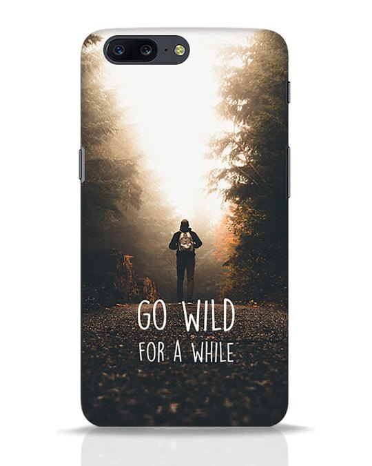 Shop Go Wild For A While OnePlus 5 Mobile Cover-Front