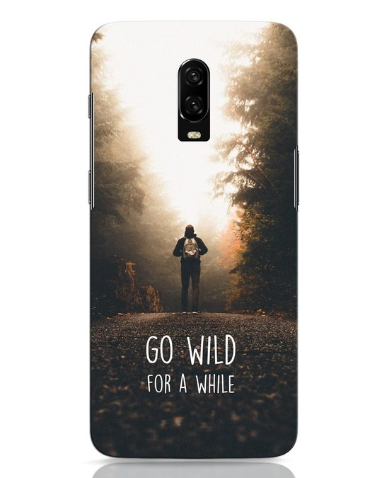 Shop Go Wild For A While OnePlus 6T Mobile Cover-Front