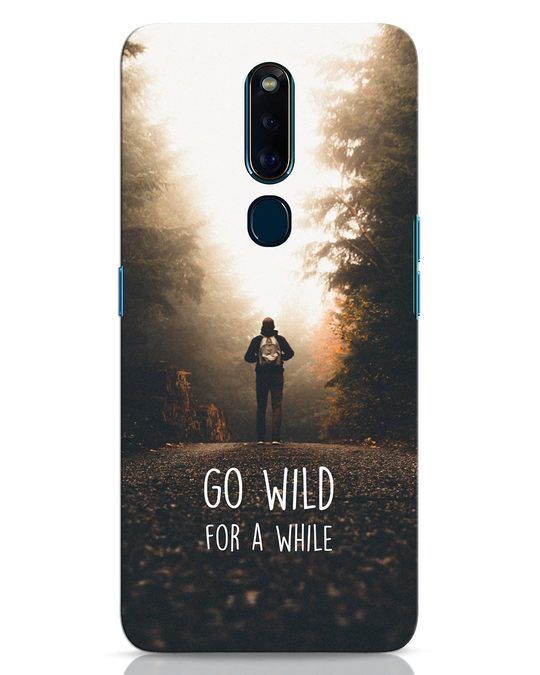 Shop Go Wild For A While Oppo F11 Pro Mobile Cover-Front