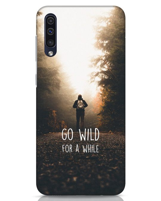 Shop Go Wild For A While Samsung Galaxy A50 Mobile Cover-Front